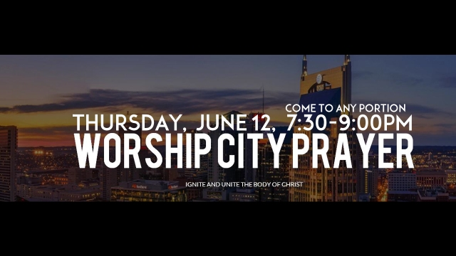 worship city prayer june 14